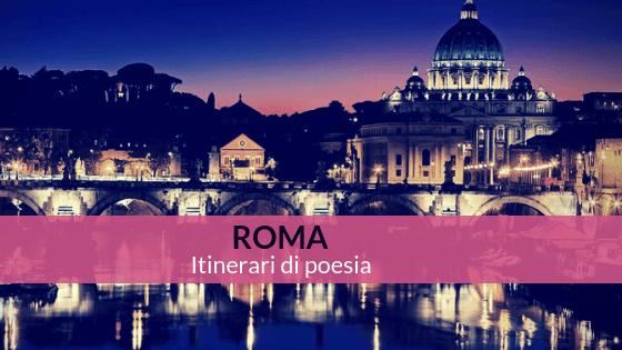 roma itinerari di poesia